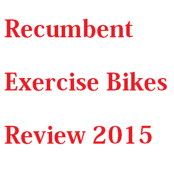 Best Recumbent Exercise Bike Reviews 2018
